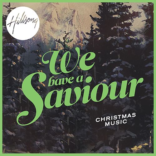 We Have a Saviour by Hillsong Worship