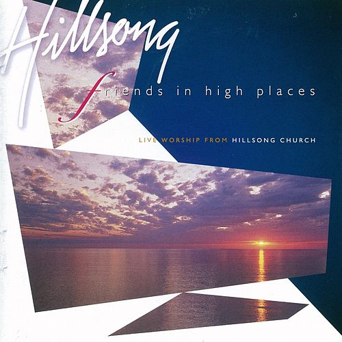 Friends In High Places (Live) by Hillsong Worship