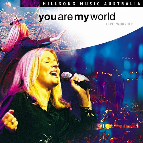 You Are My World (Live) by Hillsong Worship