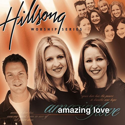 Amazing Love (Compilation) by Hillsong Worship