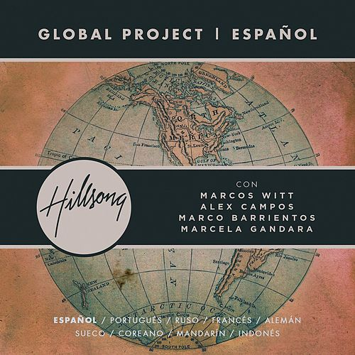 Global Project ESPAÑOL (Spanish) de Hillsong En Español