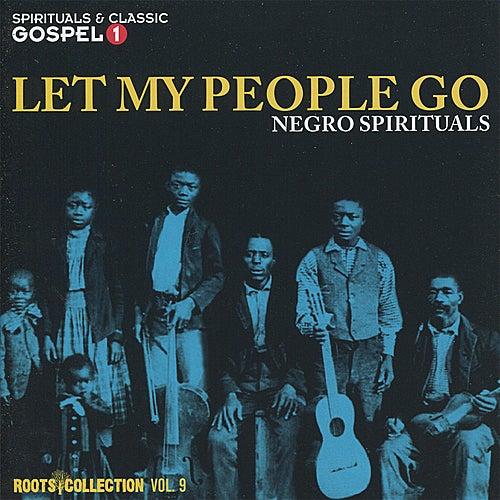 Let My People Go - Negro Spirituals - Roots Collection Vol. 9 de Various Artists