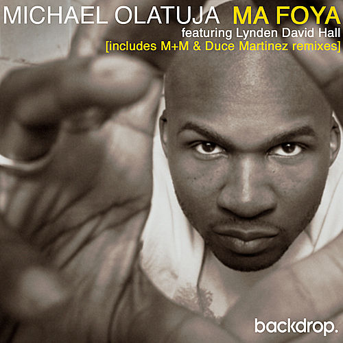 Ma Foya feat Lynden David Hall (Remixes) von Michael Olatuja