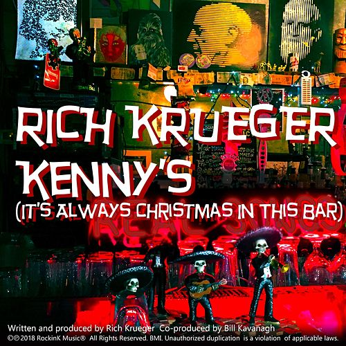 Kenny's (It's Always Christmas in This Bar) by Rich Krueger