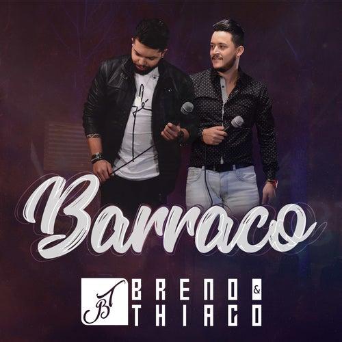 Barraco (Ao Vivo) de Breno E Thiago