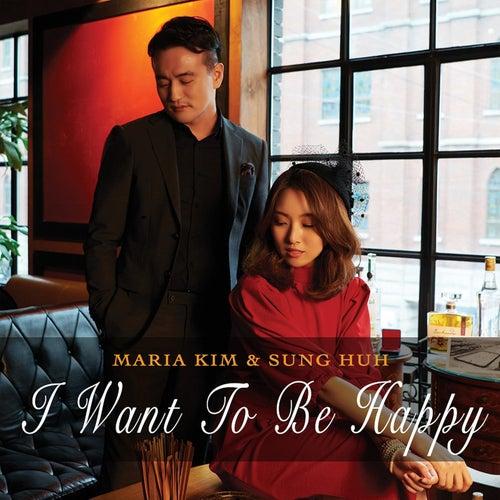 I Want to Be Happy by Maria Kim