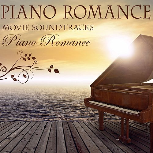 Piano Romance: Movie Soundtracks von Piano Romance