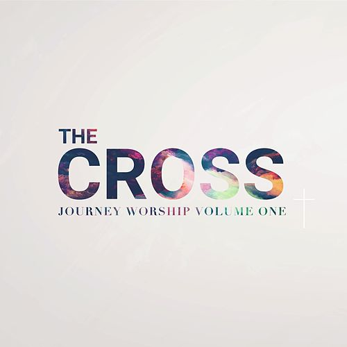 The Cross, Vol. 1 de Journey Church Worship