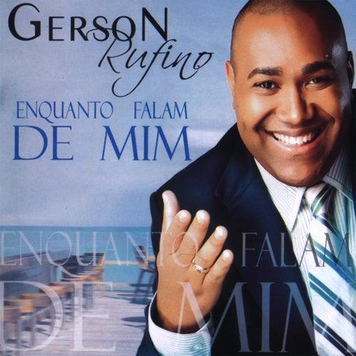 Enquanto Falam de Mim by Gerson Rufino