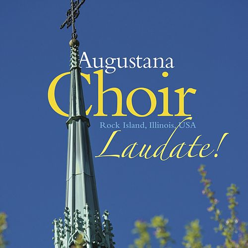 Laudate! von The Augustana Choir