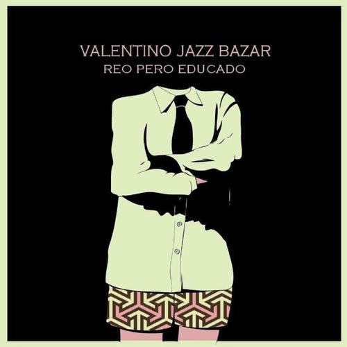 Reo Pero Educado de Valentino Jazz Bazar