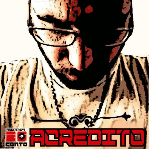 Acredito by Rapper 20conto