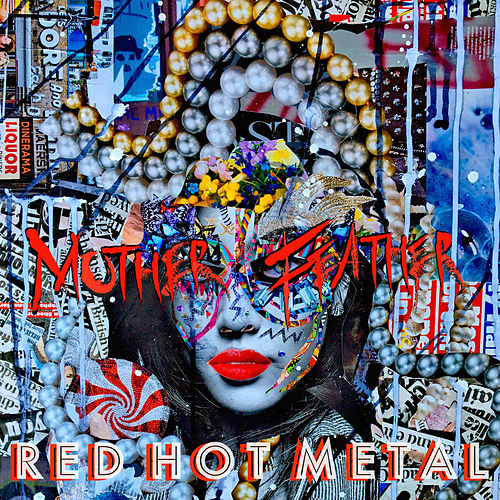 Red Hot Metal by Mother Feather