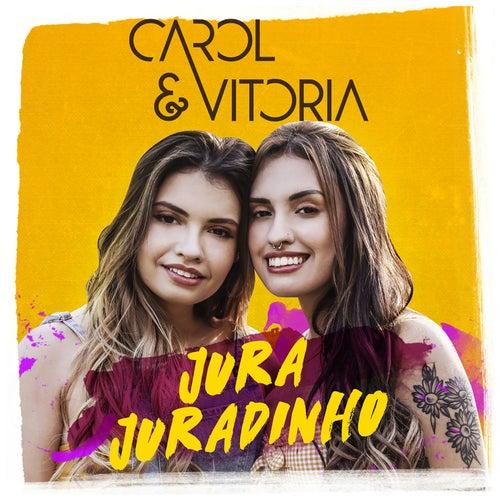 Jura Juradinho by Carol & Vitoria