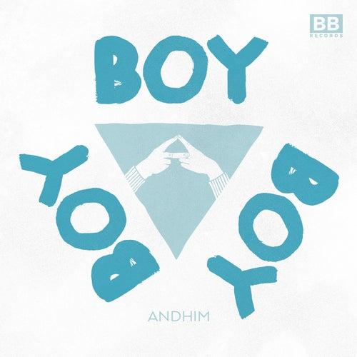Boy Boy Boy by Andhim