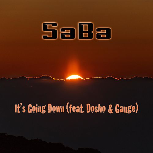 It's Going Down (feat. Dosho & Gauge) de Saba