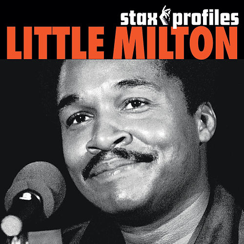 Stax Profiles: Little Milton von Little Milton