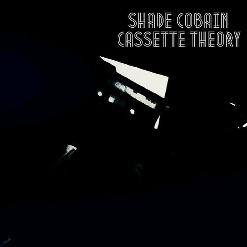 Cassette Theory by Shade Cobain