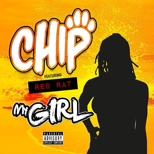 My Girl (feat. Red Rat) by Chip