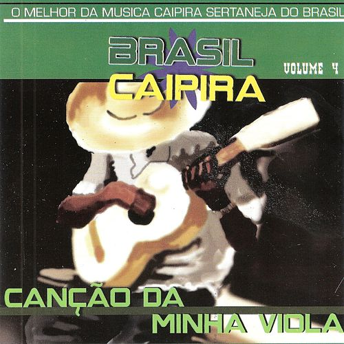 Brasil Caipira, Vol. 4 - Canção da Minha Viola by Various Artists