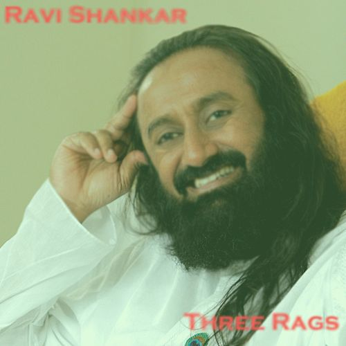 Three Rags de Ravi Shankar