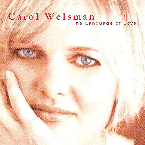 The Language Of Love by Carol Welsman