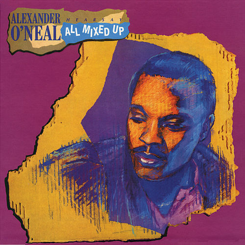 Hearsay - All Mixed Up by Alexander O'Neal