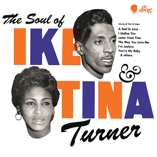 The Soul Of Ike & Tina Turner by Ike and Tina Turner