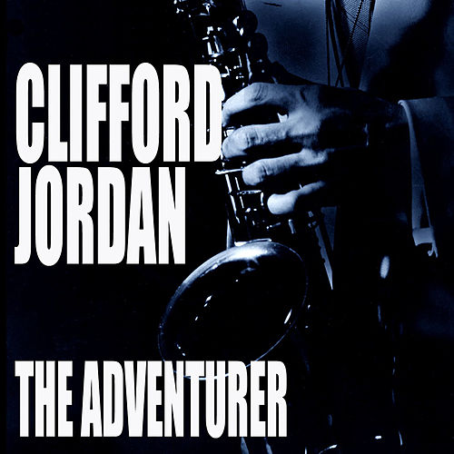 The Adventurer by Clifford Jordan