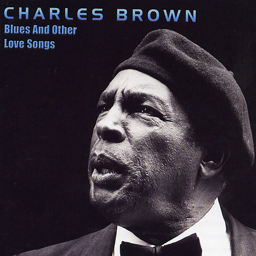 Blues And Other Love Songs by Charles Brown