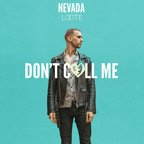 Don't Call Me (feat. Loote) by Nevada