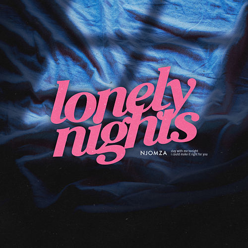 Lonely Nights by Njomza