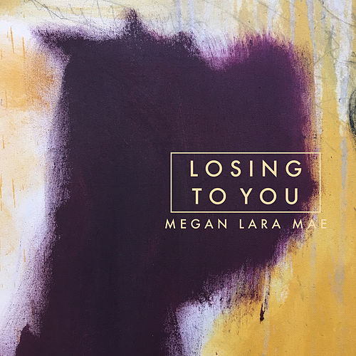 Losing to You by Megan Lara Mae