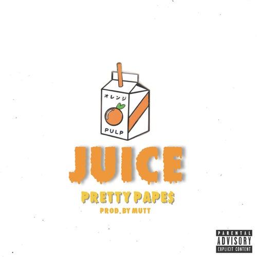 Juice by Pretty Pape$