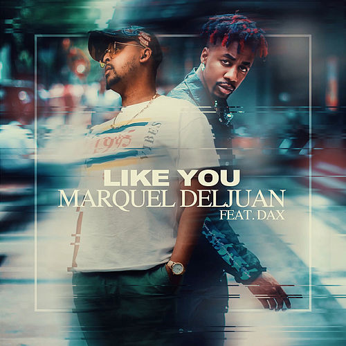 Like You by Marquel Deljuan