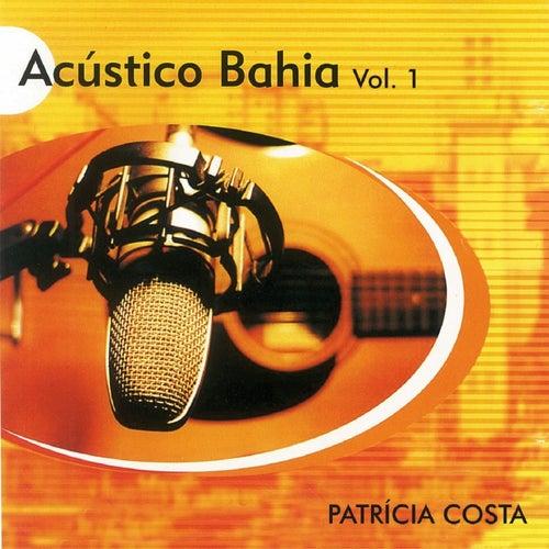 Acústico Bahia, Vol. 1 de Patrícia Costa