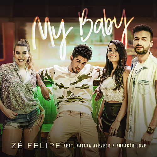 My Baby by Zé Felipe