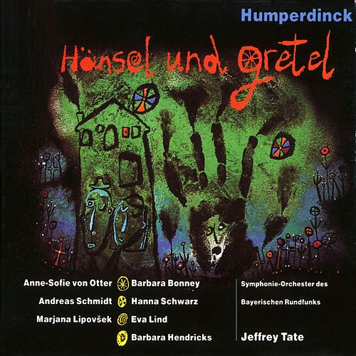 Humperdinck: Hänsel und Gretel by Jeffrey Tate
