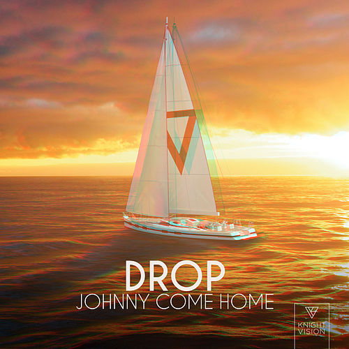 Johnny Come Home von The Drop