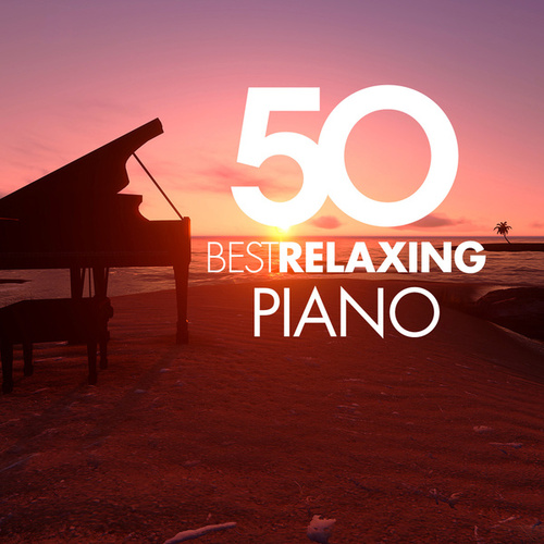 50 Best Relaxing Piano by Various Artists