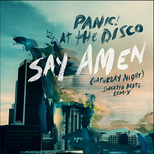 Say Amen (Saturday Night) (Sweater Beats Remix) di Panic! at the Disco