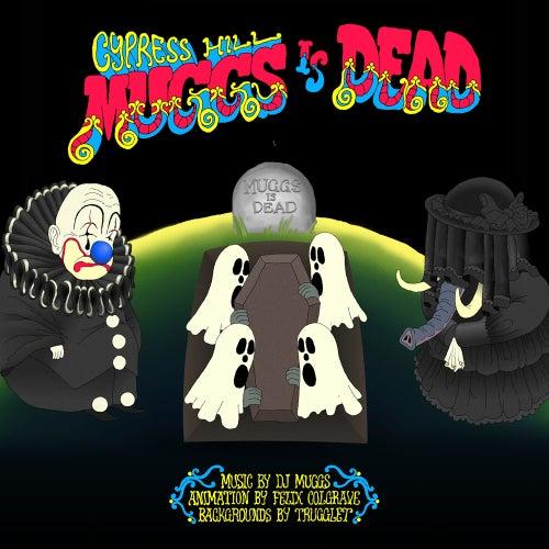 Muggs is Dead de Cypress Hill