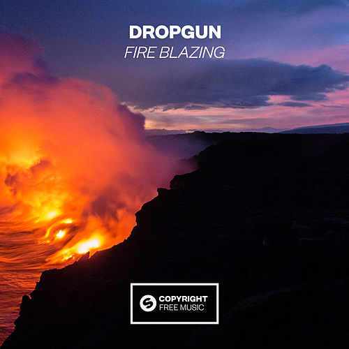 Fire Blazing von Dropgun