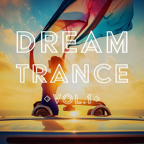 Dream Trance, Vol. 1 de Various Artists