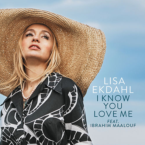 I Know You Love Me (Single version) by Lisa Ekdahl