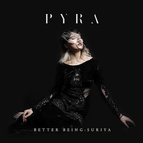 Better Being: Suriya by Pyra