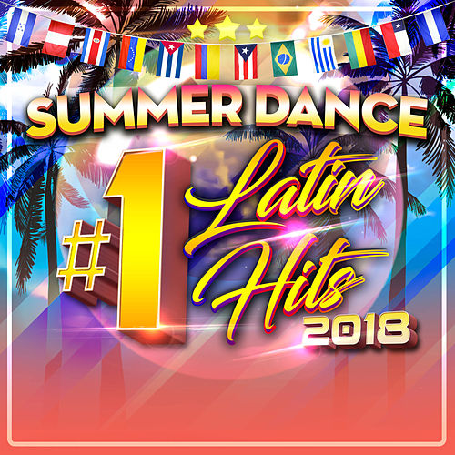 Summer Dance Latin #1s 2018 von Various Artists