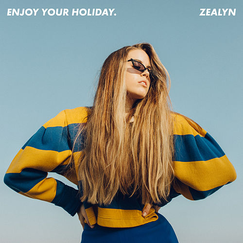 Enjoy Your Holiday by Zealyn