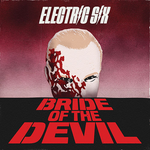 Bride of the Devil de Electric Six