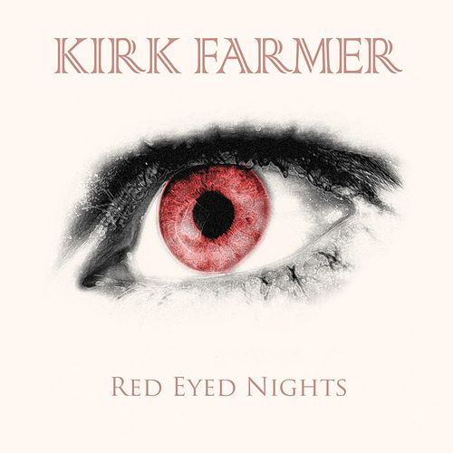 Red Eyed Nights by Kirk Farmer